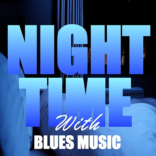 Nighttime With Blues Music de Various Artists