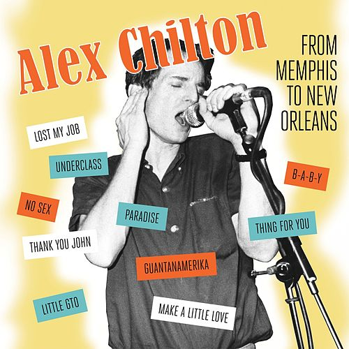 From Memphis to New Orleans de Alex Chilton