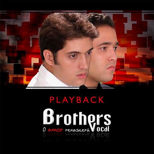 O Amor Renascerá (Playback) de Brothers Vocal
