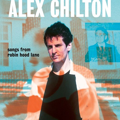 Songs from Robin Hood Lane de Alex Chilton