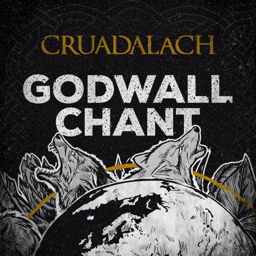 Godwall Chant by Cruadalach
