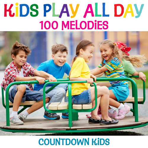 Kids Play All Day Songs: 100 Melodies de The Countdown Kids