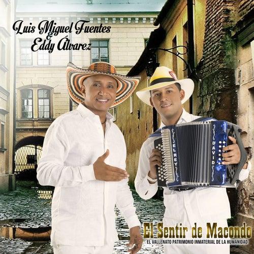 El Sentir De Macondo de Luis Miguel Fuentes