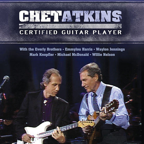 Chet Atkins Certified Guitar Player by Chet Atkins