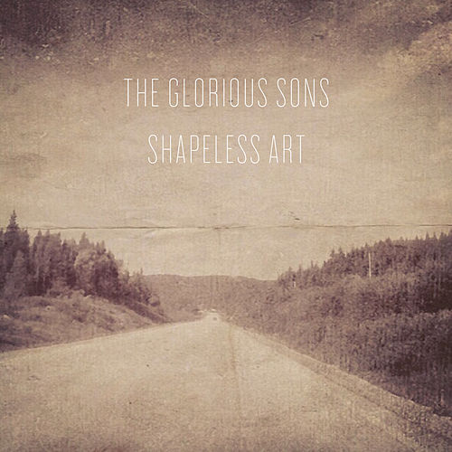 Shapeless Art by The Glorious Sons