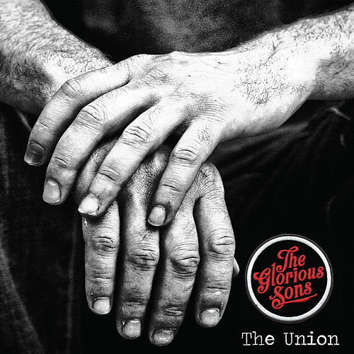 The Union by The Glorious Sons