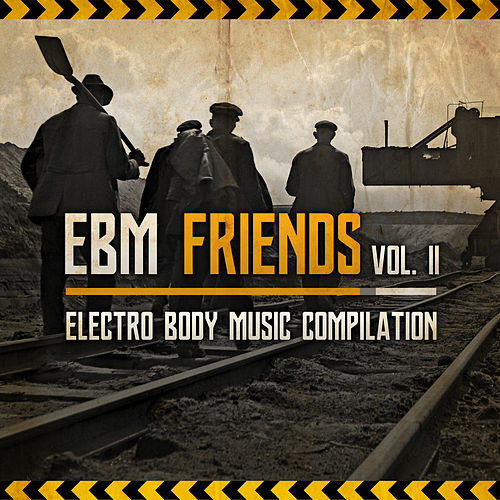 EBM Friends: Electro Body Music Compilation (Vol. 2) von Various Artists