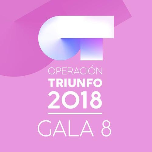 OT Gala 8 (Operación Triunfo 2018) de Various Artists