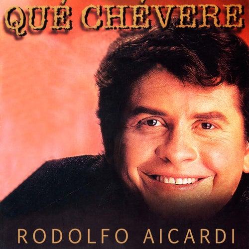 Qué Chévere de Rodolfo Aicardi