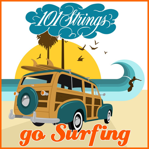 101 Strings Go Surfin' by 101 Strings Orchestra