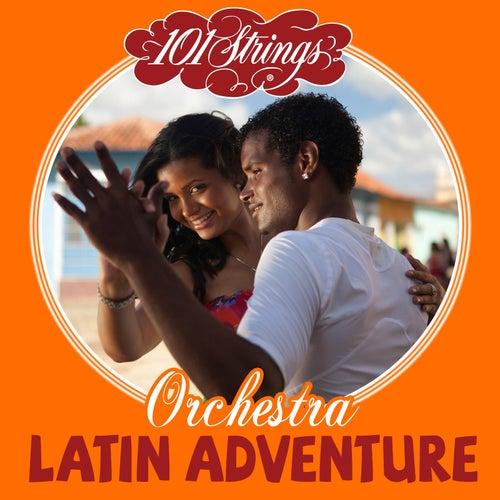 Latin Adventure von 101 Strings Orchestra