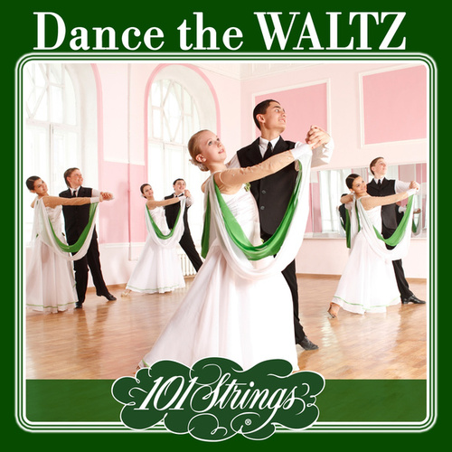 Dance the Waltz de 101 Strings Orchestra