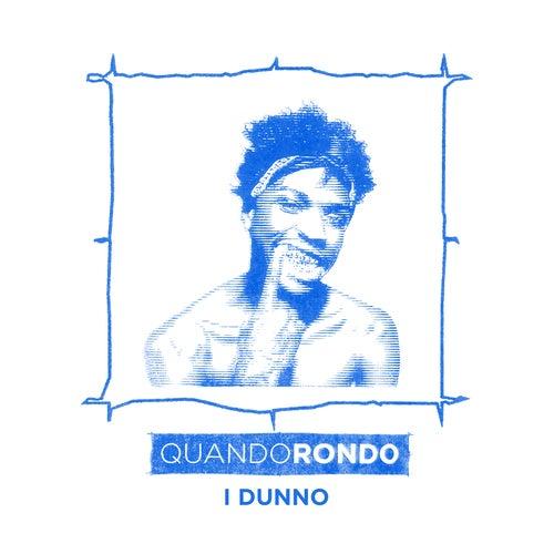 I Dunno by Quando Rondo