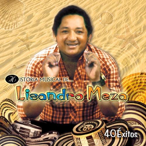 Historia Musical de Lisandro Meza: 40 Éxitos de Lisandro Meza