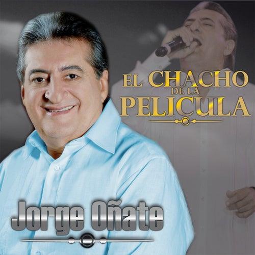 El Chacho de la Película de Jorge Oñate