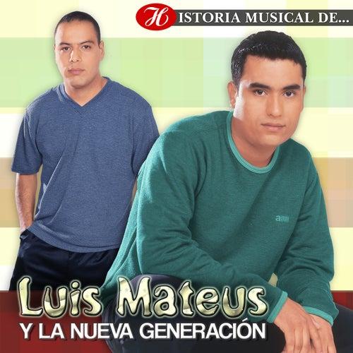 Historia Musical de Luis Mateus y la Nueva Generación de Luis Mateus
