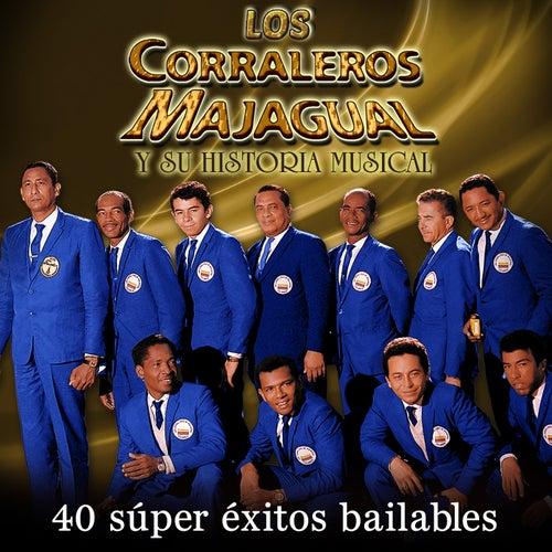 Los Corraleros de Majagual y Su Historia Musical: 40 Super Éxitos Bailables de Los Corraleros De Majagual