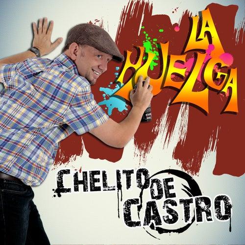 La Huelga de Chelito de Castro