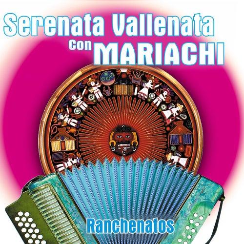 Serenata Vallenata Con Mariachi: Ranchenatos de Mariachi Ranchenato