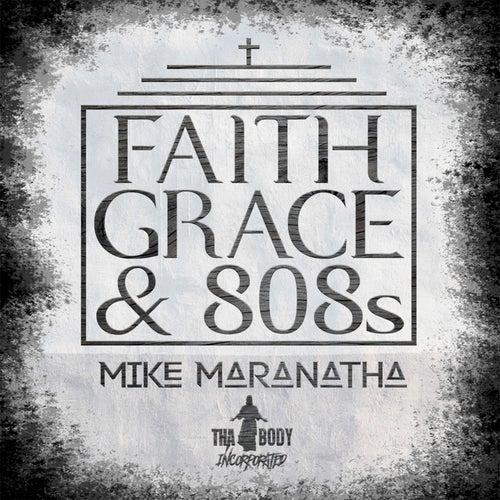 Faith Grace & 808s de Mike Maranatha
