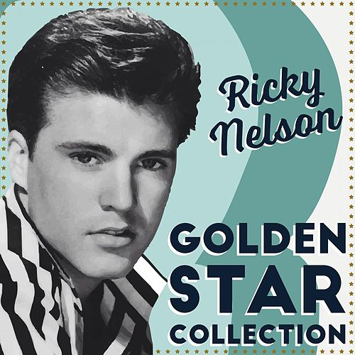 The Golden Star Collection by Ricky Nelson