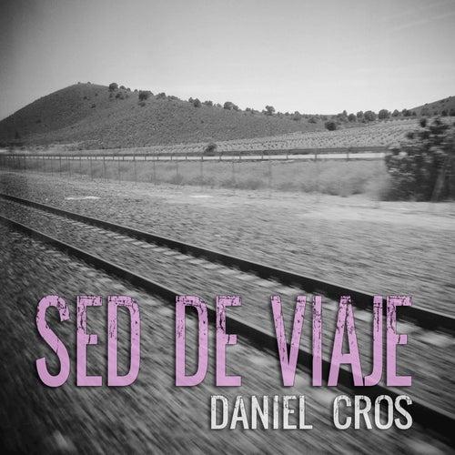 Sed de Viaje de Daniel Cros