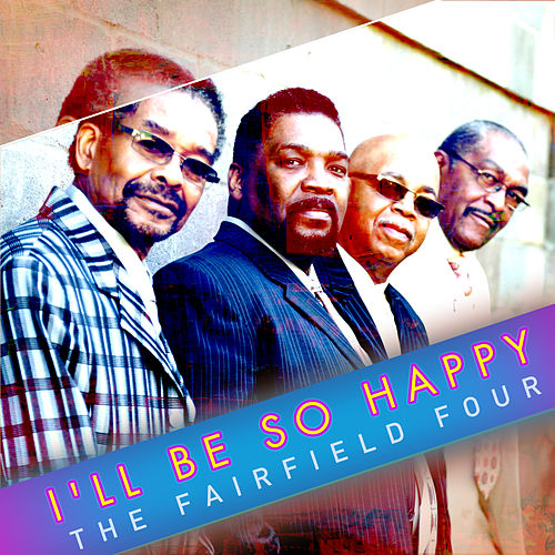 I'll Be so Happy von The Fairfield Four