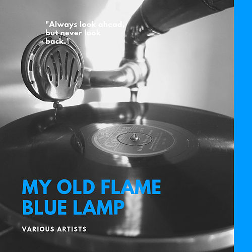 My Old Flame Blue Lamp de Various Artists