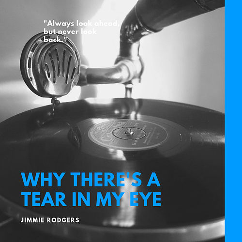Why There's a Tear in My Eye de Jimmie Rodgers