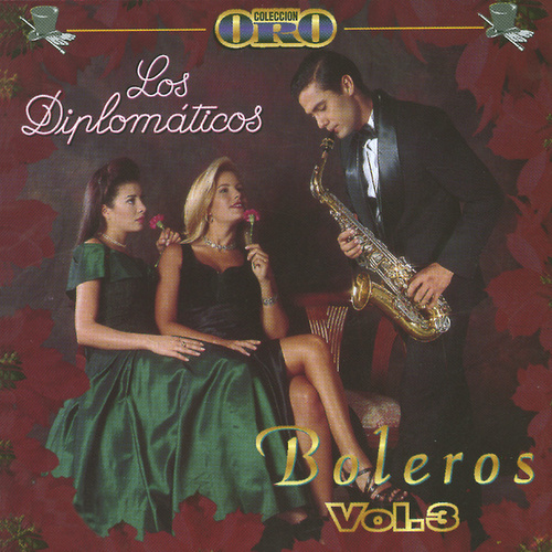 Colección Oro los Diplomáticos: Boleros (Vol. 3) de Diplomáticos