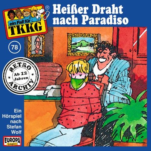 078/Heißer Draht nach Paradiso von TKKG Retro-Archiv
