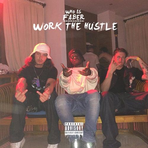 Work The Hustle von Faber