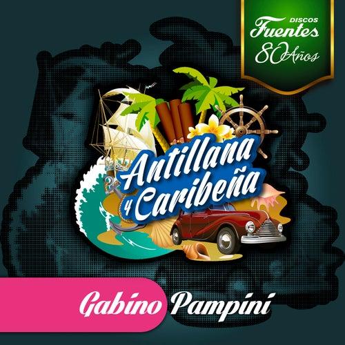 Antillana y Caribeña de Gabino Pampini