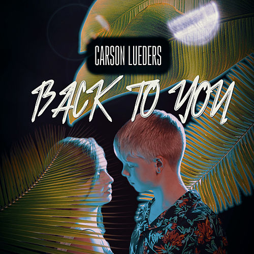 Back to You by Carson Lueders
