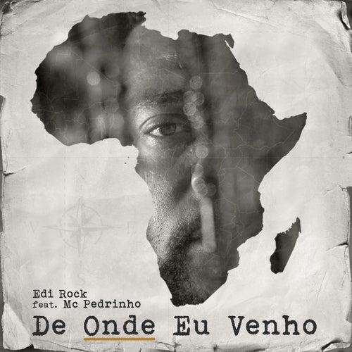 De Onde Eu Venho by Edi Rock