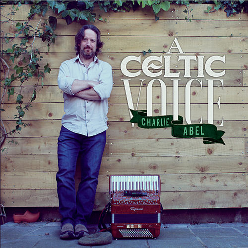 A Celtic Voice by Charlie Abel