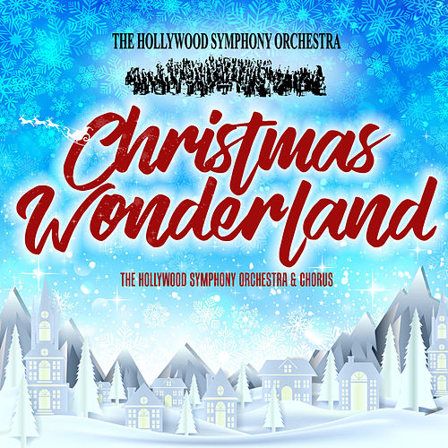 Christmas Wonderland by Hollywood Symphony Orchestra
