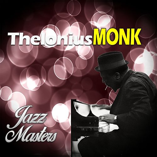 Jazz Master, Thelonius Monk by Thelonious Monk