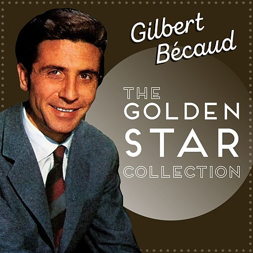 Golden Star Collection de Gilbert Becaud