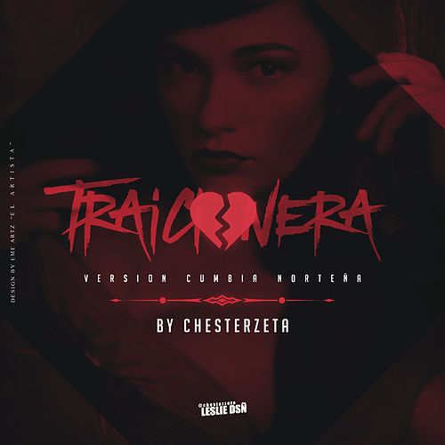 Traicionera by Chesterzeta