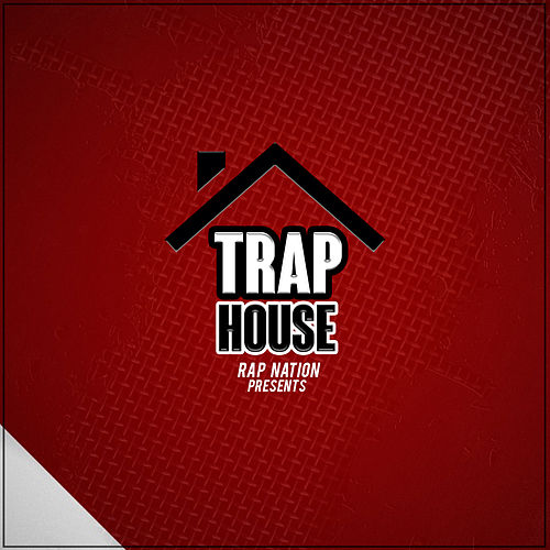 Trap House by Rap Nation