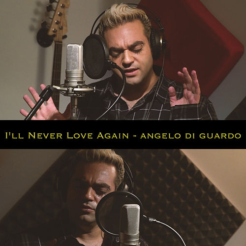 I'll Never Love Again von Angelo Di Guardo