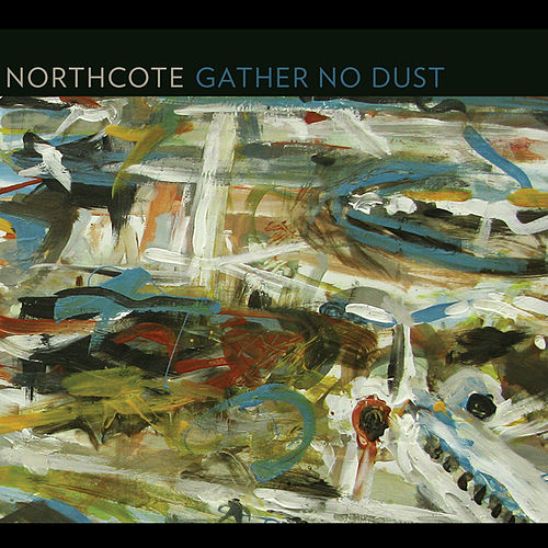 Gather No Dust de Northcote