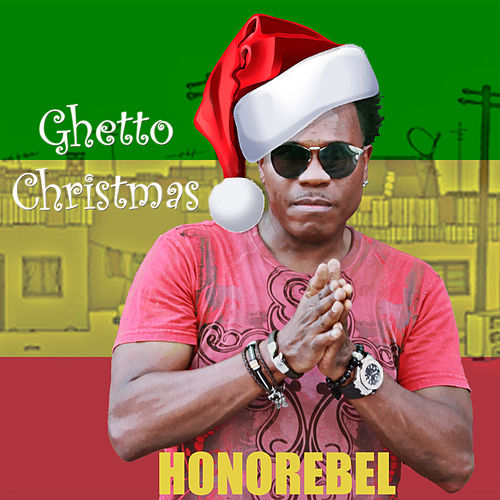 Ghetto Christmas by Honorebel
