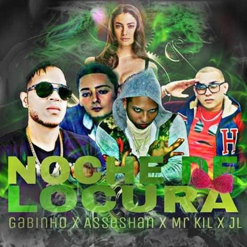 Noche de Locura (feat. AsseShan, Mr Kil & JL) by Gabinho507