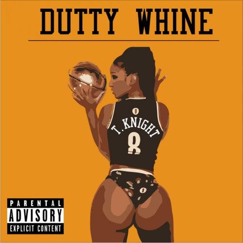 Dutty Whine von T.Knight
