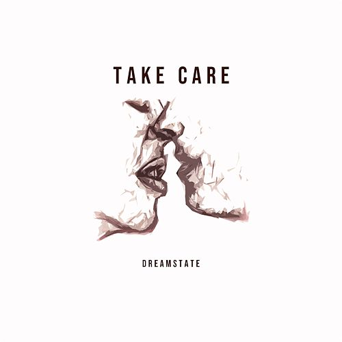Take Care by Dream State