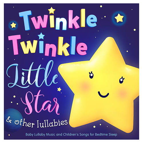 Twinkle Twinkle Little Star & Other Lullabies - Baby Lullaby Music and Childrens Songs for Bedtime Sleep de Various Artists