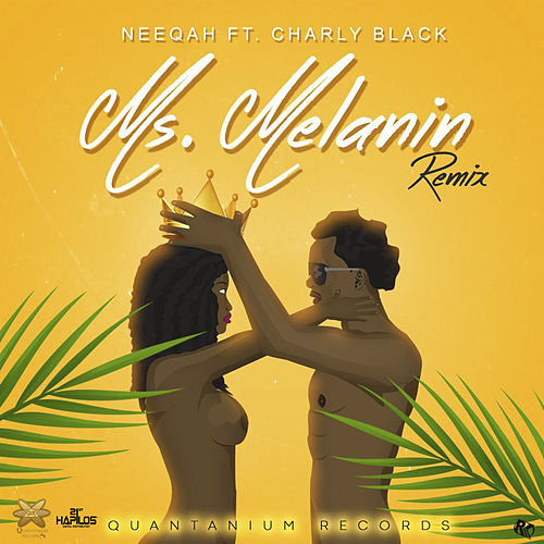 Ms. Melannin (Remix) de Neeqah