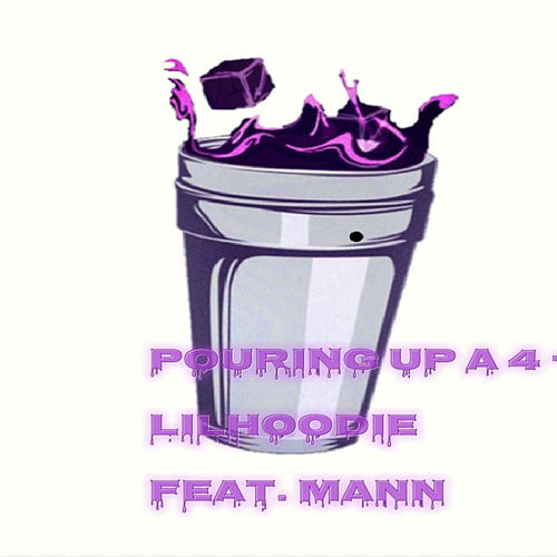 Pouring up a 4 by Lil Hoodie